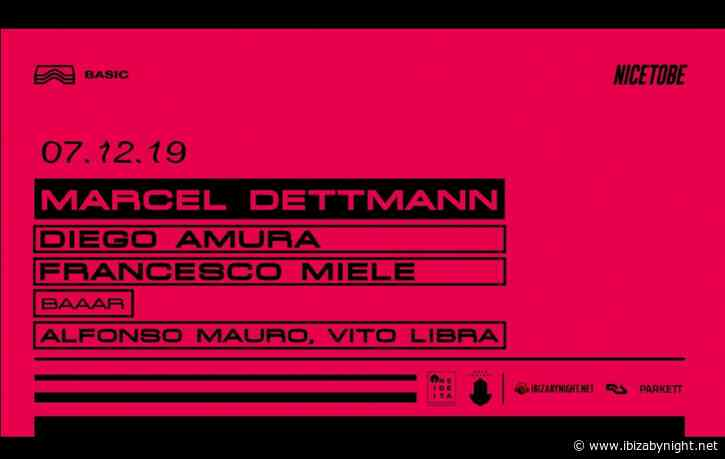 Nice To Be presents Marcel Dettman & many more at Basic Club!
