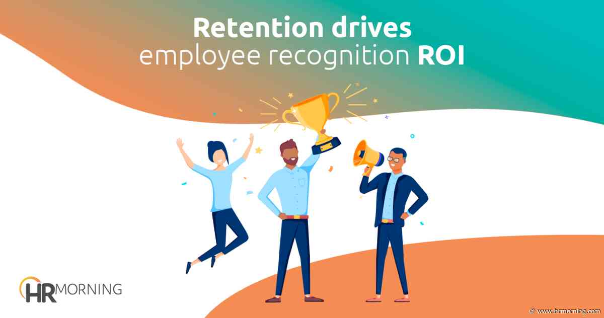 Retention drives employee recognition ROI