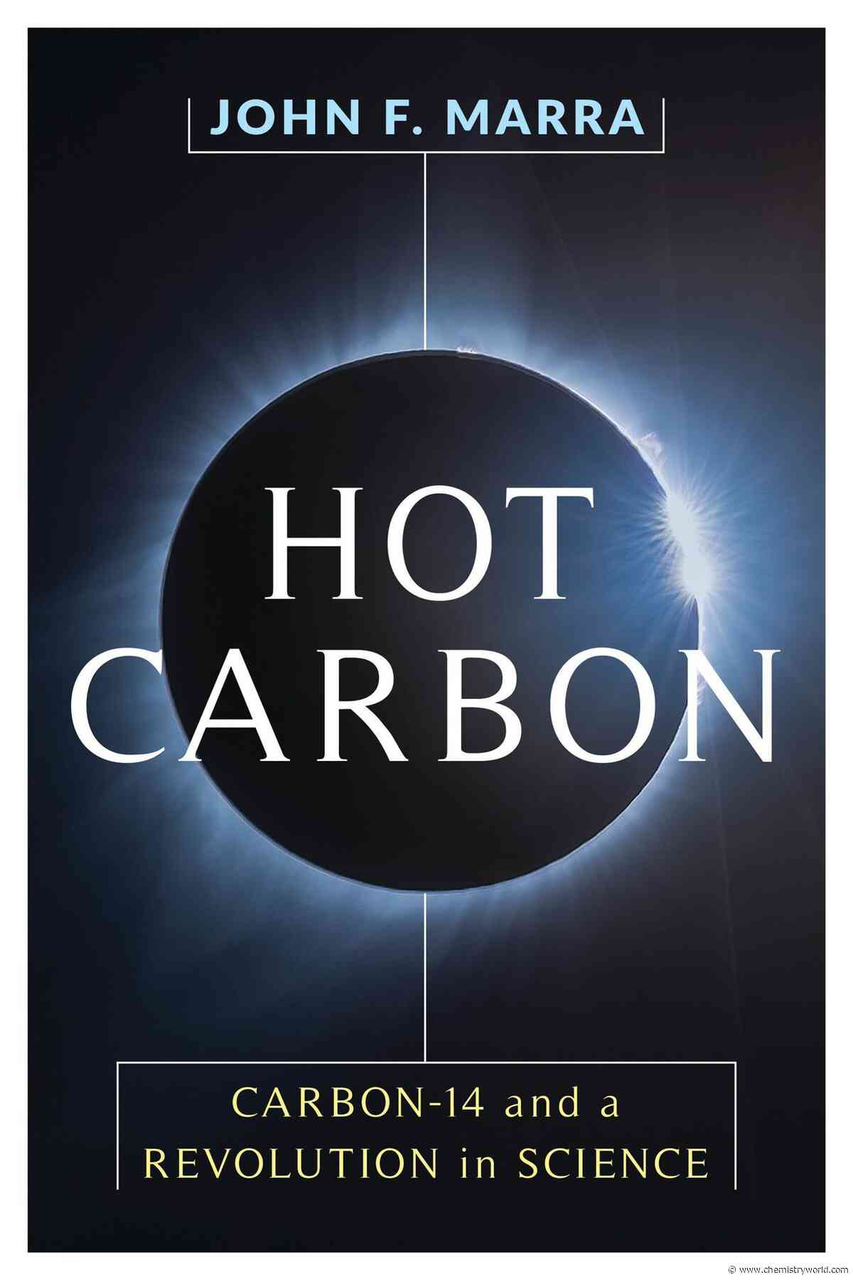 Hot Carbon: Carbon-14 and a Revolution in Science