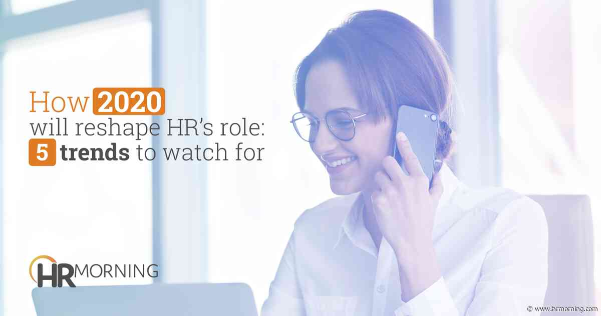 How 2020 will reshape HR's role: 5 trends to watch for