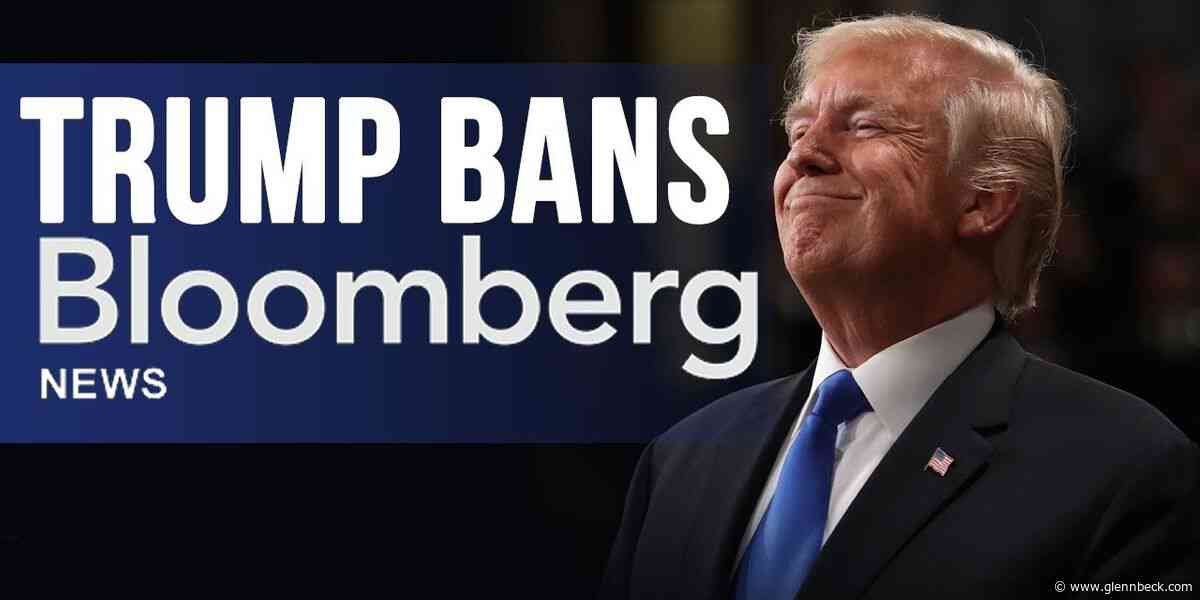 TRUMP CAMPAIGN BANS BLOOMBERG NEWS: 'Fake News' company says they will NOT investigate Democrats?