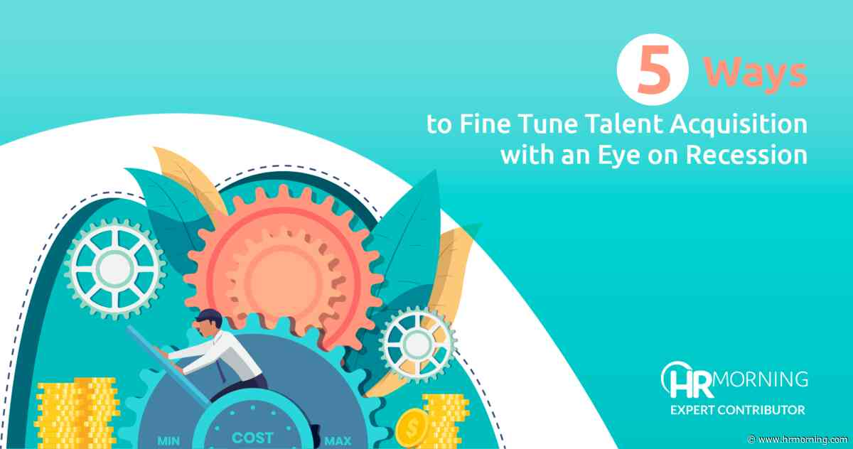 5 Ways to Fine Tune Talent Acquisition with an Eye on Recession