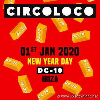 Circoloco at DC-10 Ibiza reveals the NYD line up!