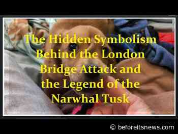 The Hidden Symbolism Behind the London Bridge Terror Attack and the Medieval Legend of the Narwhal Tusk