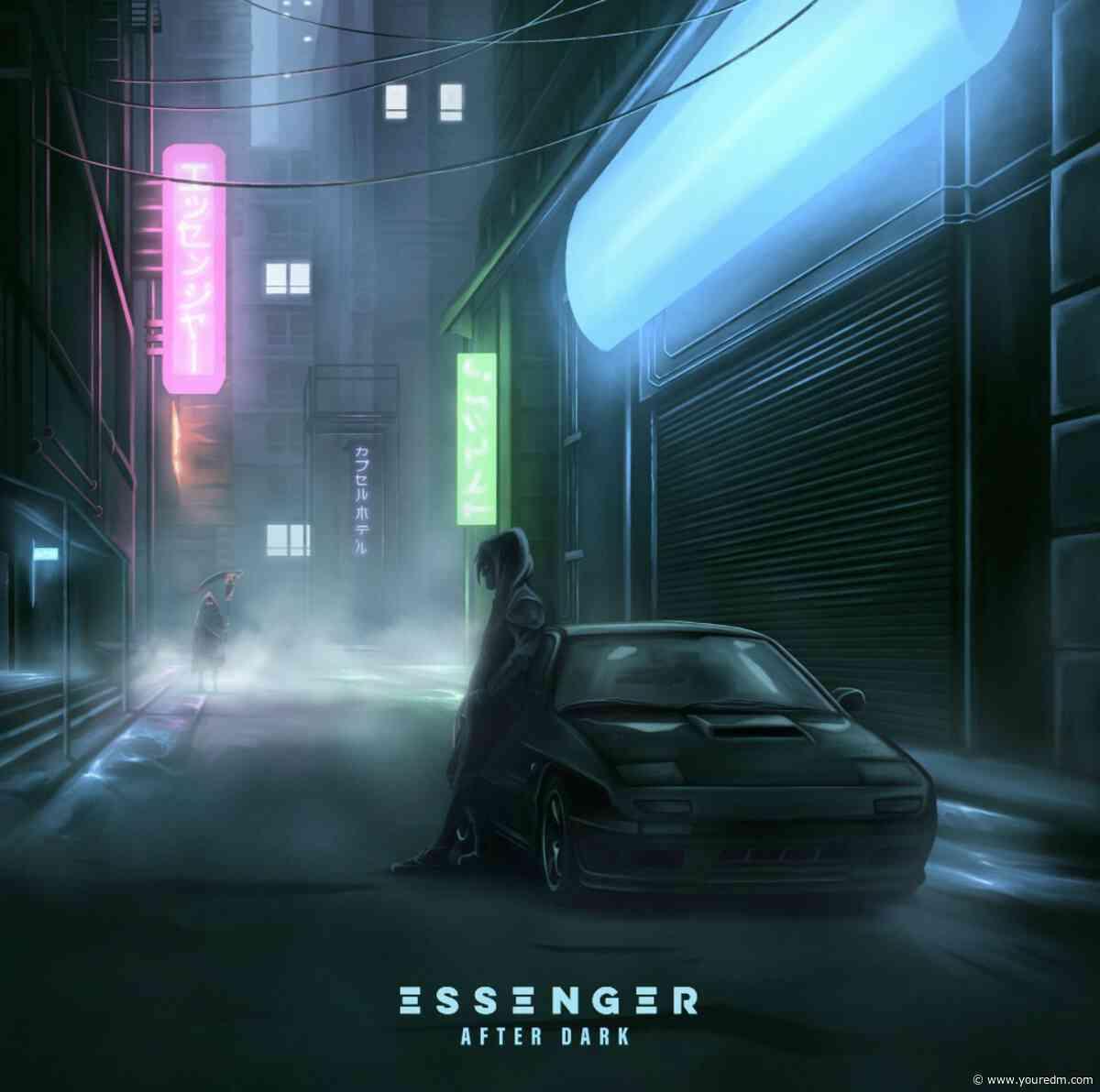 Essenger's 'After Dark' Is Another Spectacular Release [FiXT Neon]