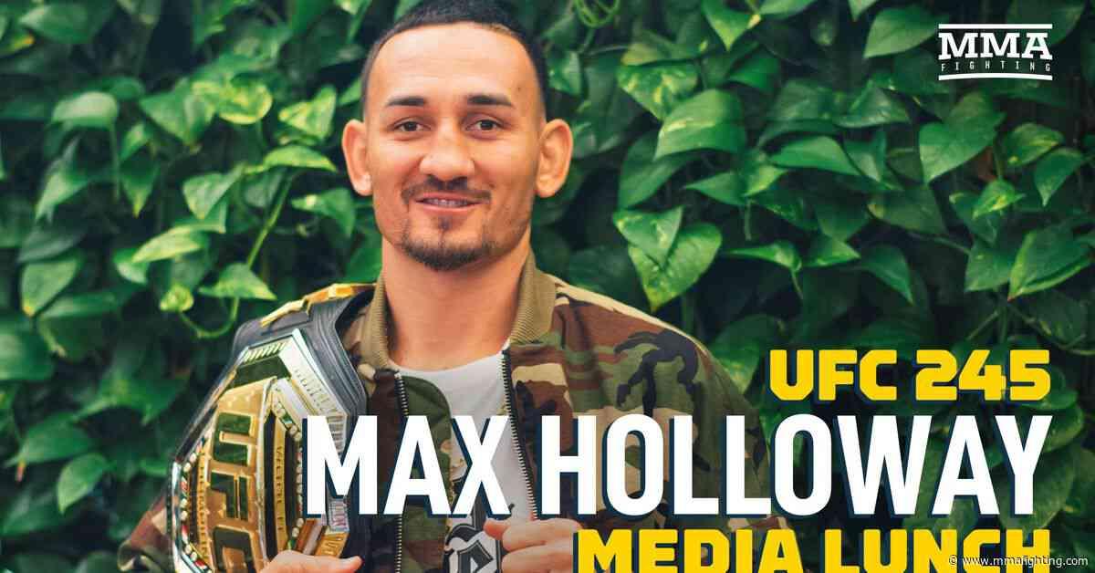 Video: Max Holloway UFC 245 media lunch scrum
