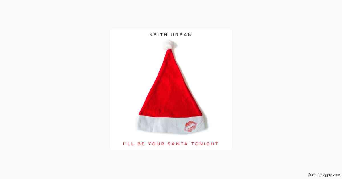 I'll Be Your Santa Tonight - Keith Urban