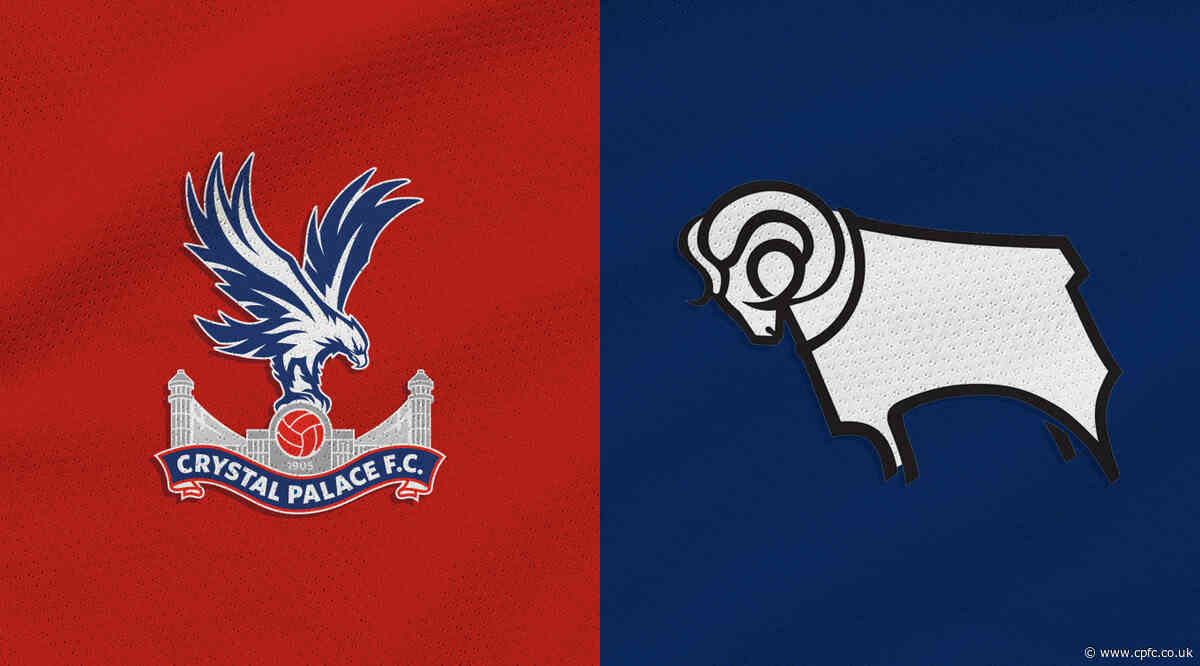 Crystal Palace v Derby County FA Cup date and ticket details confirmed