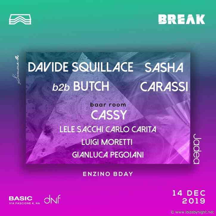 Break presents: Davide Squillace b2b Butch, Sasha Carassi, Cassy and many more!