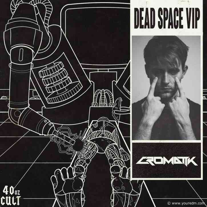"Your EDM Premiere: CROMATIK Hits Extra Heavy with ""Dead Space"" VIP [LISTEN]"