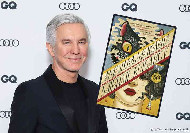 Baz Luhrmann Finds Next Project in The Master and Margarita Adaptation