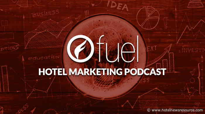 Fuel Hotel Marketing Podcast: Episode 128 - The 5 Ps of Storytelling for Hotels (from Hotel Speak)