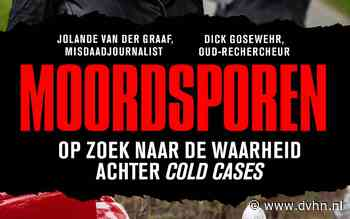 Drentse oud-rechercheur Dick Gosewehr pleit voor een onafhankelijke commissie voor cold cases (want er gaat veel mis)