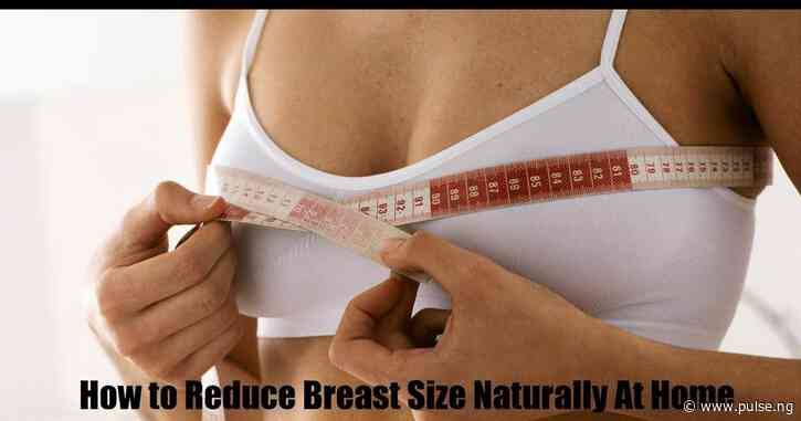 Want to reduce your breast size? Try these natural items