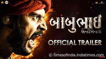 Babubhai Sentimental - Official Trailer