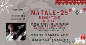 Mercatino di Natale solidale in musica a Sandrigo - Vicenza Più