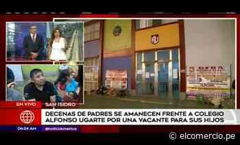 Padres de familia se amanecieron para obtener cupo en colegio Alfonso Ugarte - El Comercio - Perú
