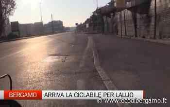 Ciclopedonali: in arrivo la Lallio-Bergamo - Video Bergamo - L'Eco di Bergamo