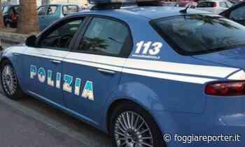 Quattro arresti tra Cerignola e San Ferdinando di Puglia - Foggia Reporter - Foggia Reporter