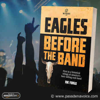 Author Writes Book On The History Of The Rock Band The Eagles - pasadenavoice.com