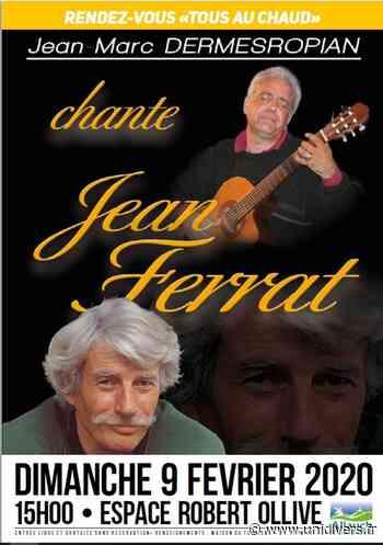 Rendez-vous Tous au chaud avec Jean Ferrat Espace Robert Ollive 9 février 2020 - Unidivers