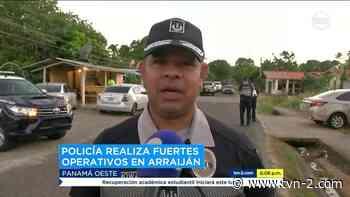 Policía realiza operativos en San Bernardino y Nuevo Arraiján - TVN Panamá