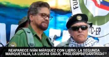 Iván Márquez reaparece con su libro: La Segunda Marquetalia, la lucha sigue - Las2orillas