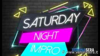 """Saturday Night Impro a San Giovanni Lupatoto con """"Schrödinger"""" - Verona Sera"""