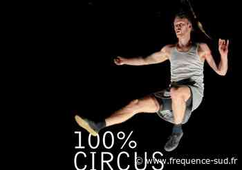 100% Circus - 25/10/2018 - Saint-Remy-De-Provence - Frequence-Sud.fr