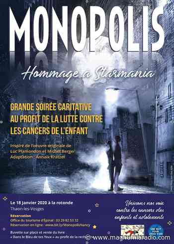 MONOPOLIS - HOMMAGE A STARMANIA Contre le cancer à THAON-LES-VOSGES - MAGNUM LA RADIO