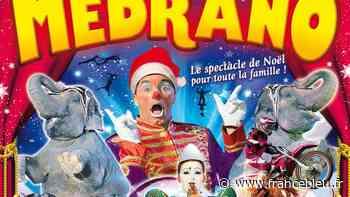 1000 places à gagner pour le cirque de Noël Medrano à Vendargues - France Bleu