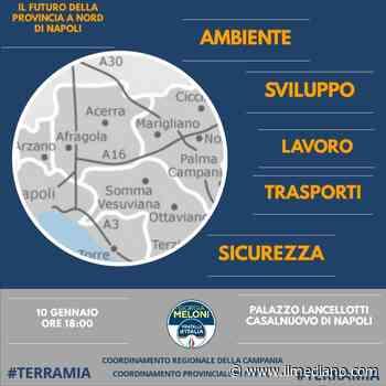 Casalnuovo di Napoli: ambiente, sviluppo, sicurezza, lavoro. I temi dell'evento organizzato da Fratelli d'Italia - ilmediano.com