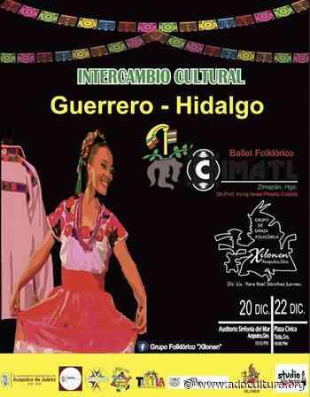 Intercambio cultural Guerrero - Hidalgo en Acapulco y Tixtla - ADN Cultura