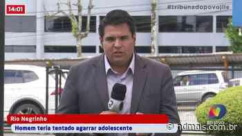 Homem teria tentado agarrar menina de 12 anos em Rio Negrinho - ND - Notícias