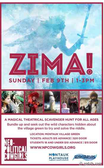 Feb 9 | zima! | Montauk - Patch.com