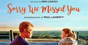 'Sorry, we missed you' di Ken Loach a Cormons - Il Friuli