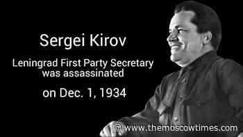 On This Day in 1934 Sergei Kirov Was Killed - The Moscow Times