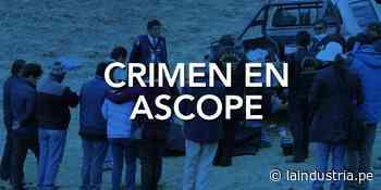 Ascope: asesinan de un balazo en la cabeza a padre de familia - La Industria.pe