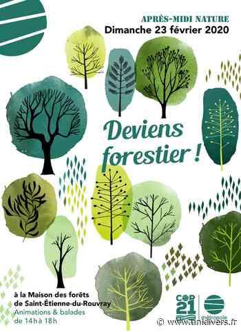 Deviens forestier ! Maison des forêts de Saint-Etienne-du-Rouvray 23 février 2020 - Unidivers