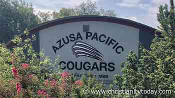 Azusa Pacific Drops Ban on Same-Sex Student Relationships, Again | News & Reporting - ChristianityToday.com
