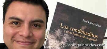 'Los condenaditos', un cuento de José Luis Enciso #PrimerosCapítulos - Aristeguinoticias
