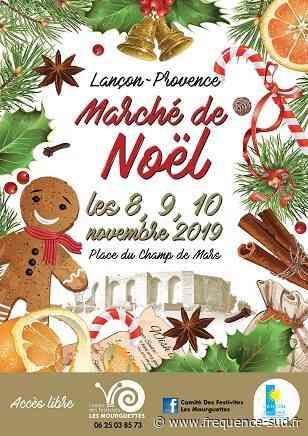 Marché de Noël - Lancon Provence - Du 08/11/2019 au 24/11/2019 - Lancon-Provence - Frequence-Sud.fr