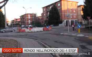 L'incrocio dei 4 stop: arrivata la soluzione - Video Osio Sotto - L'Eco di Bergamo