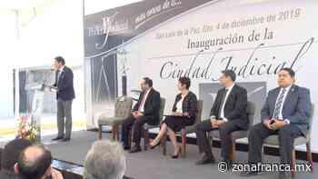 Autoridades inauguran Ciudad Judicial en San Luis de la Paz - Zona Franca