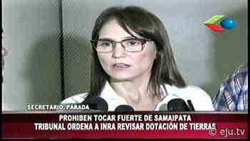 Gobernación cruceña recupera predios avasallados en El Fuerte de Samaipata - eju.tv