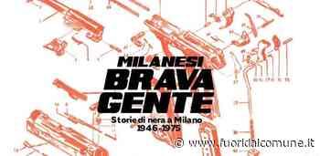 Milanesi brava gente: la malavita meneghina in un incontro a Bussero - Fuori dal Comune - Fuoridalcomune.it