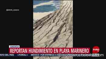 Captan hundimiento de playa en Puerto Escondido, Oaxaca - Noticieros Televisa