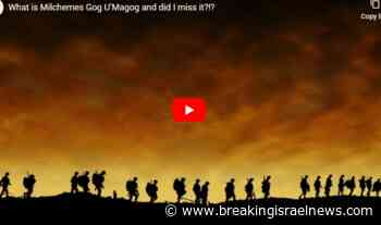 Did you miss the War of Gog and Magog? A Rabbi Weighs In - Breaking Israel News