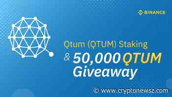 Qtum Staking Gets Binance Support; 50,000 QTUM Staking Airdrop Launched - CryptoNewsZ