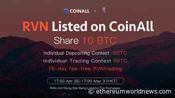 2019 Fastest-growing Exchange CoinAll Lists Ravencoin(RVN) with 10 BTC Giveaway - Ethereum World News